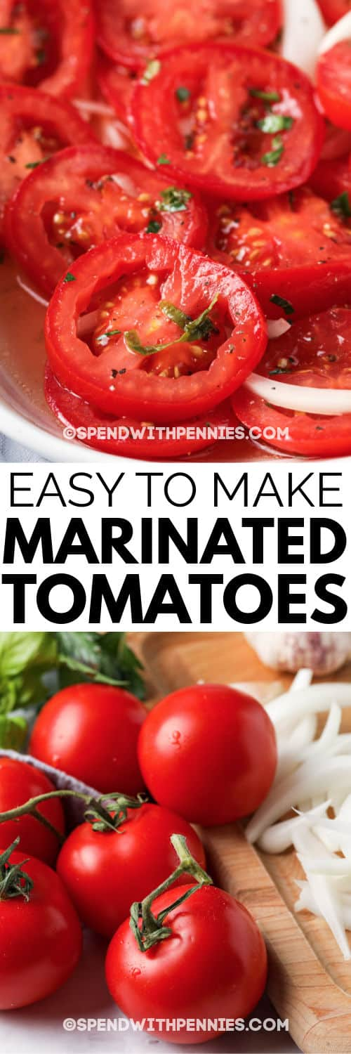 ingredients to make Marinated Tomatoes and finished dish with writing