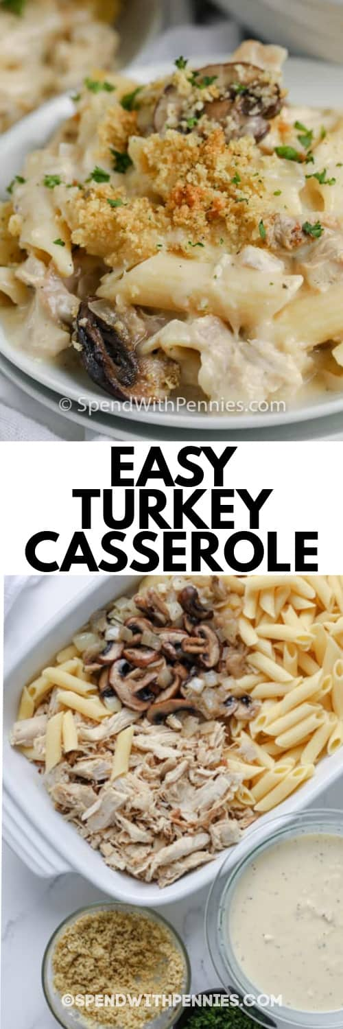 Turkey Casserole on a white plate, and a white casserole filled with Turkey Casserole ingredients prior to baking under the title.