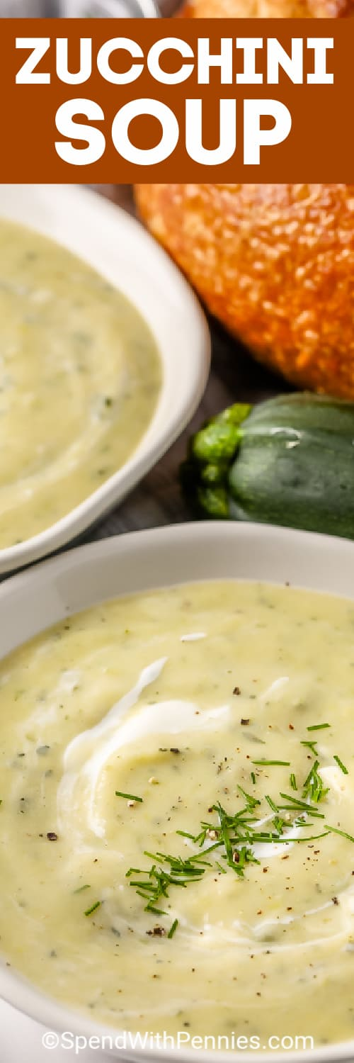 Zucchini Soup in white bowls with text