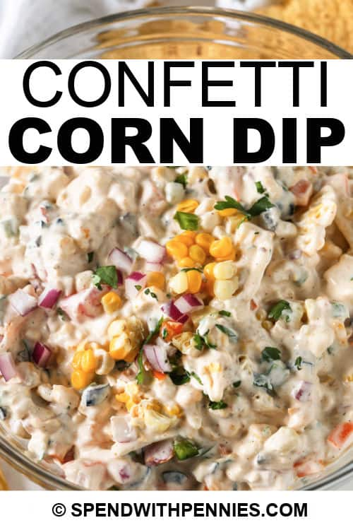 Confetti Corn Dip with writing