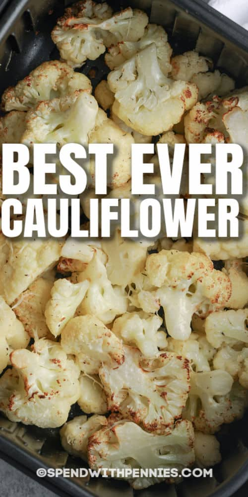 Air Fryer Cauliflower in the fryer with writing