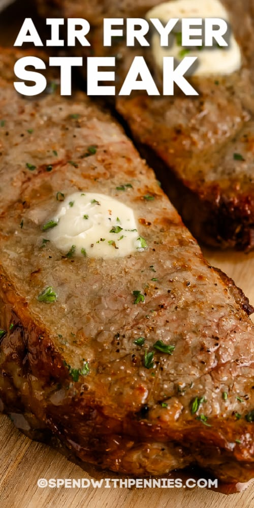 Air Fryer Steak with melted butter and a title