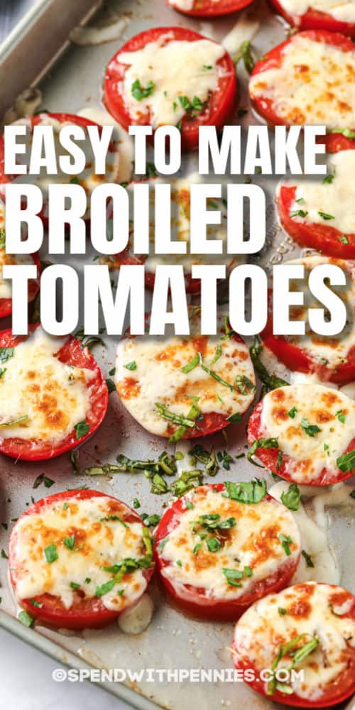 top view of Broiled Tomatoes on a sheet with writing