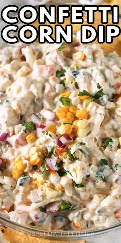 Confetti Corn Dip with a title