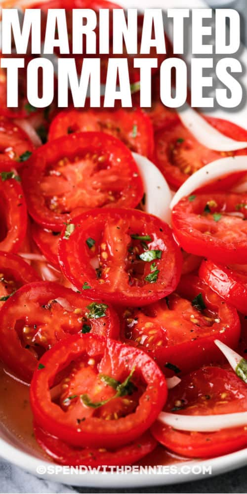 Marinated Tomatoes on a platter with a title