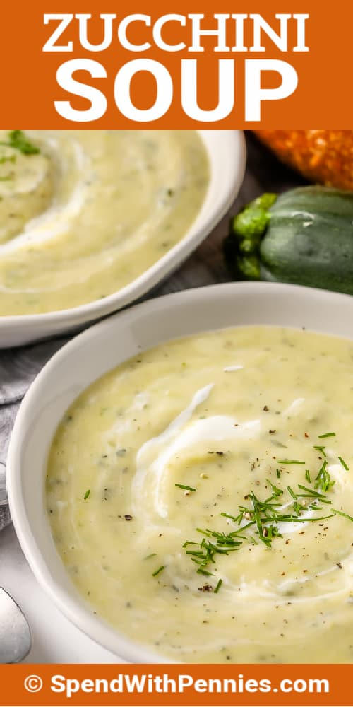 Zucchini Soup in a white bowl with a title