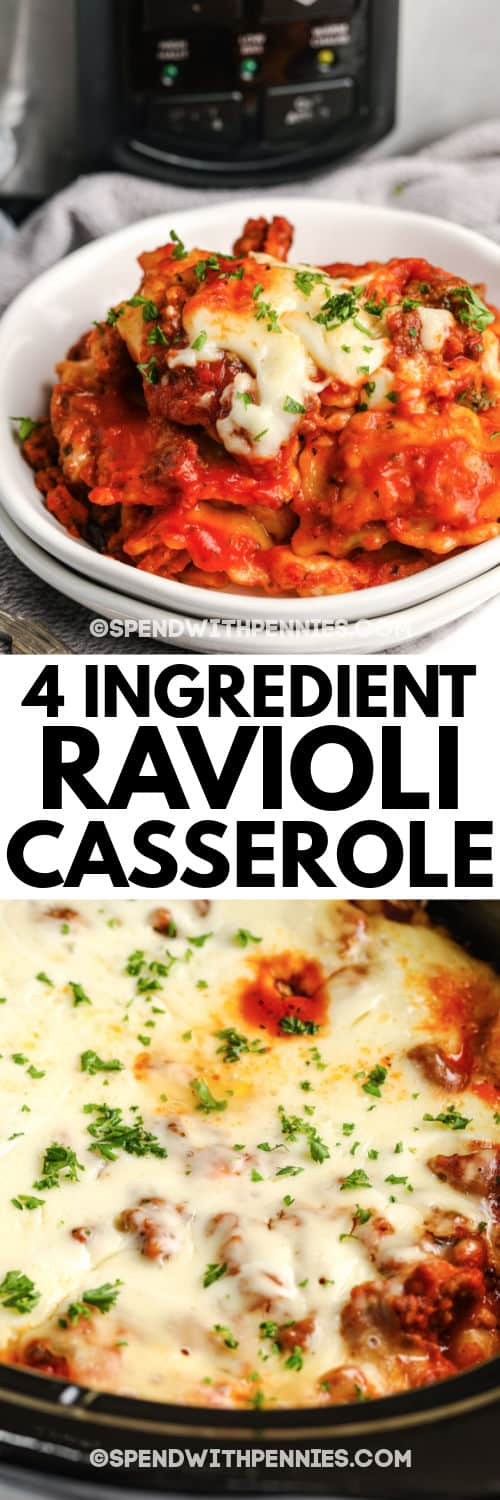 4 Ingredient Ravioli Casserole in the crockpot and a finished dish with writing
