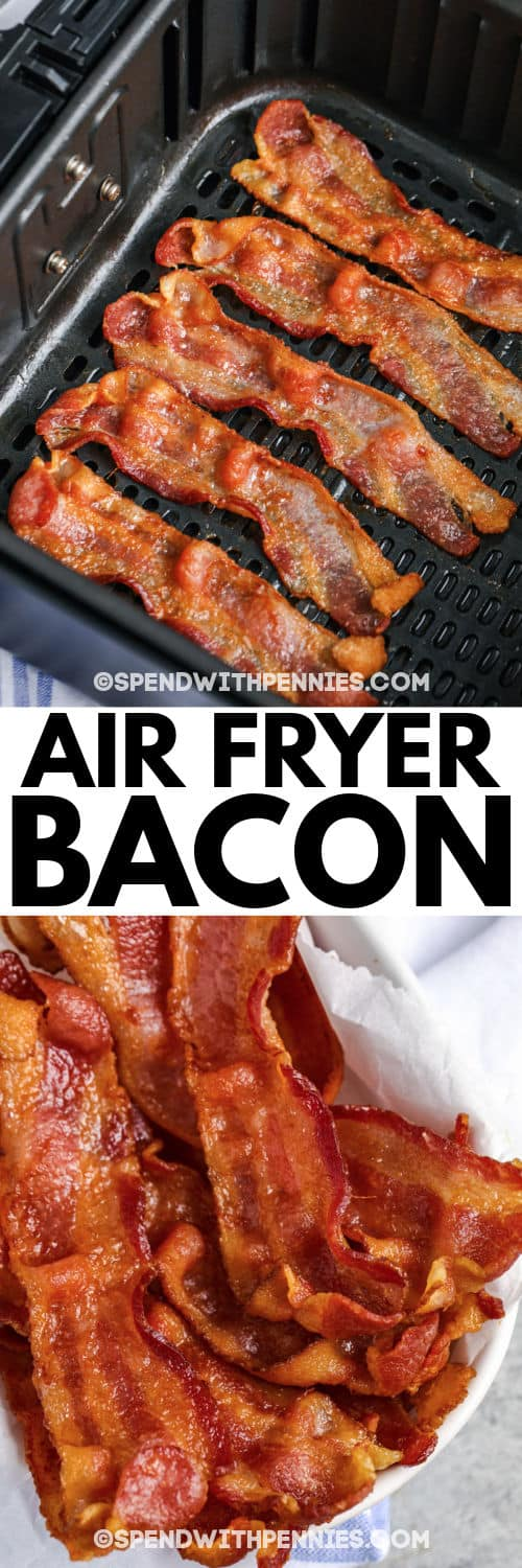 Air Fryer Bacon in the air fryer and plated with a title
