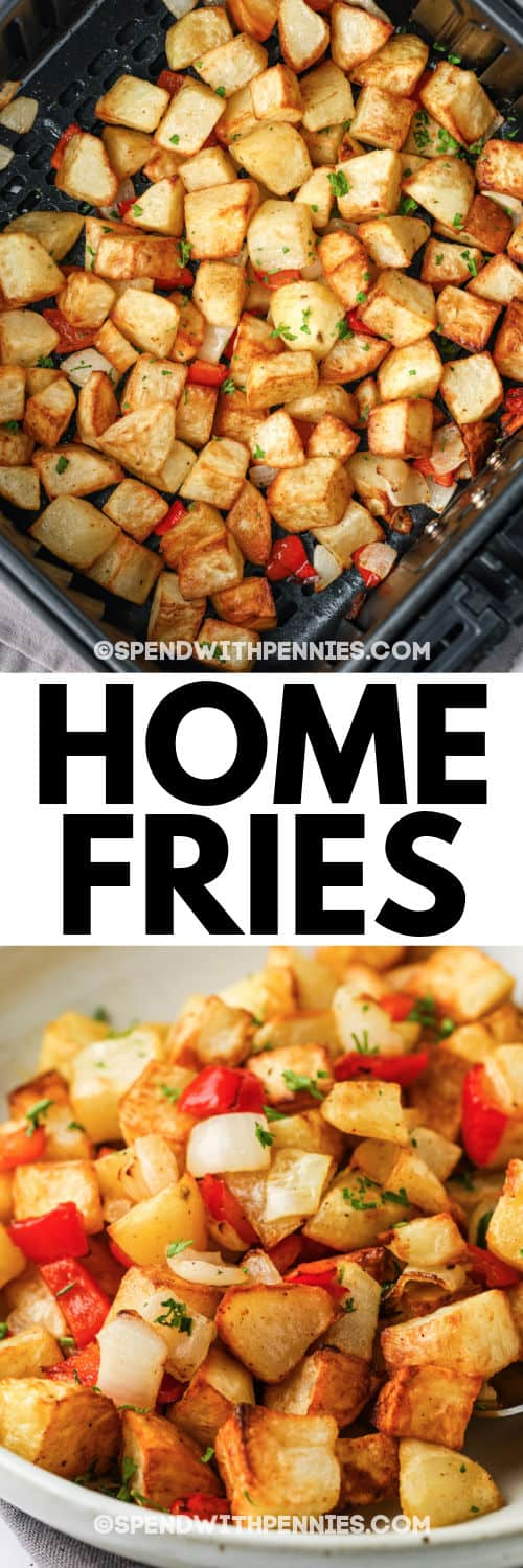 Air Fryer Home Fries in the air fryer and plated with a title