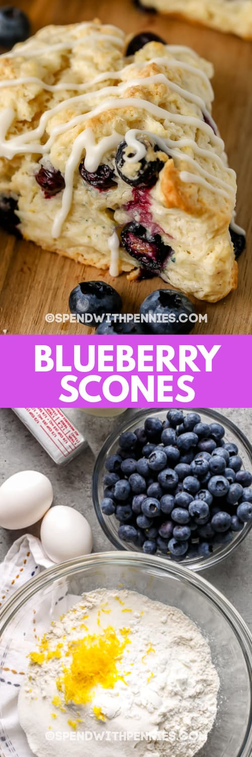 ingredients to make Blueberry Scones and Blueberry Scones on a wooden board with a title