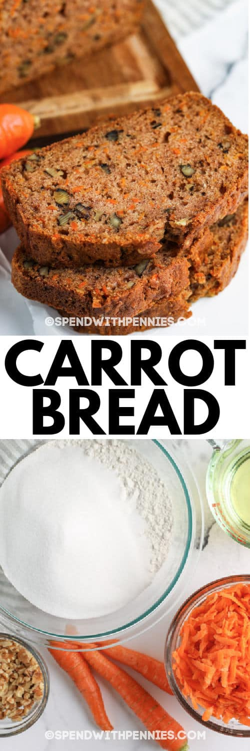 ingredients to make Carrot Bread with finished loaf and a title