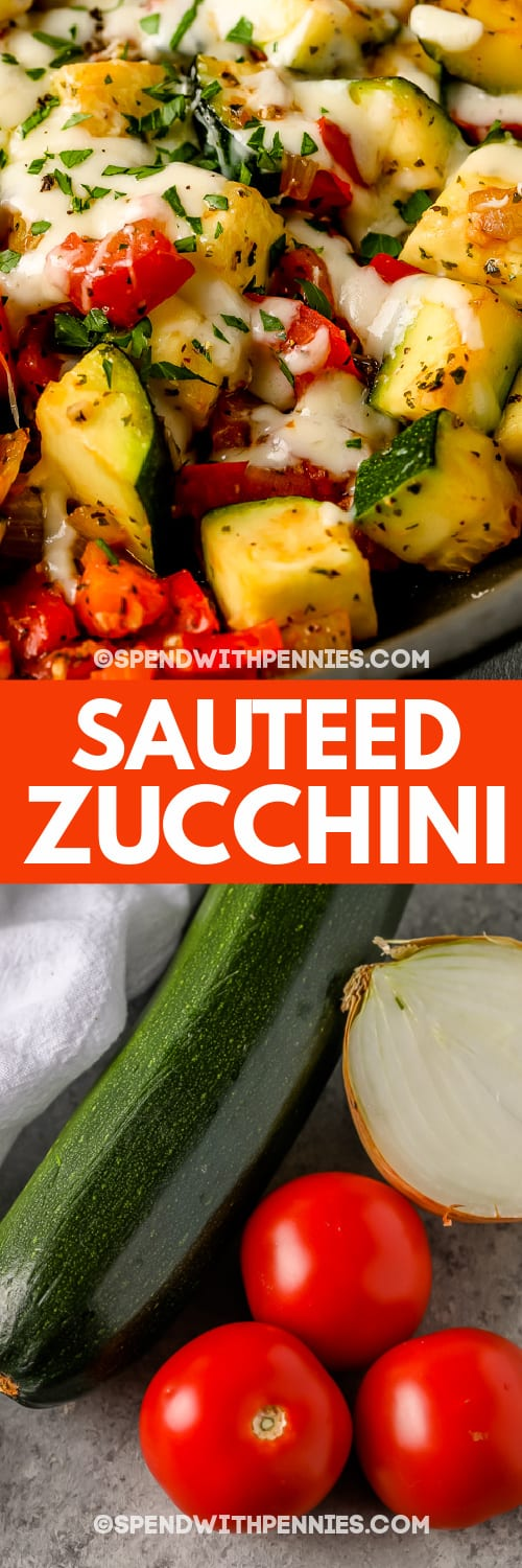 veggies for Sauteed Zucchini on a marble board and Sauteed Zucchini in a pan with writing