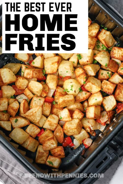 Air Fryer Home Fries in the air fryer with a title