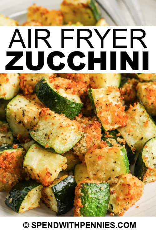 Air Fryer Zucchini on a plate with a title