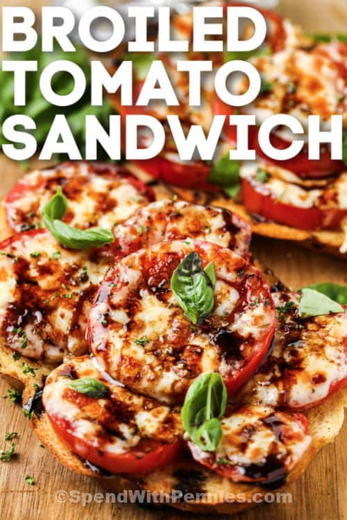 Broiled Tomato Sandwich in a cutting board with a title