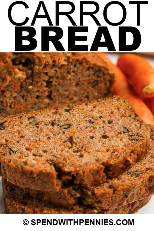 close up of sliced Carrot Bread with writing
