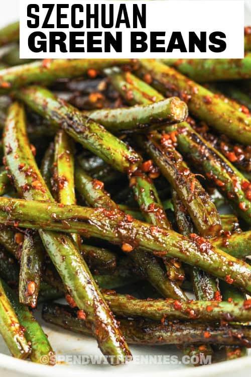 Szechuan Green Beans with writing