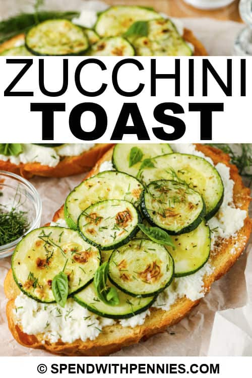close up of Zucchini Toast with writing