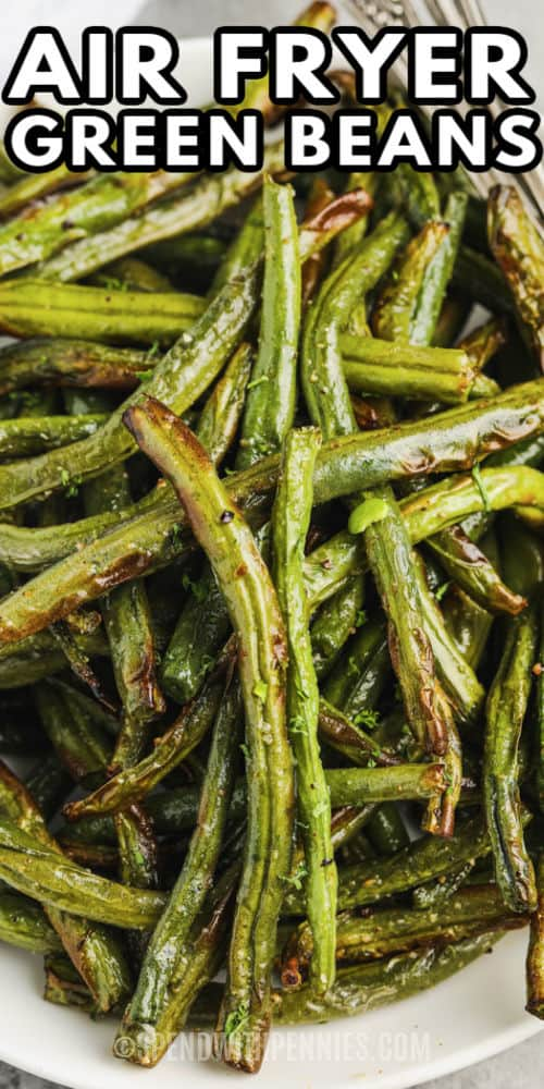 plated Air Fryer Green Beans with writing