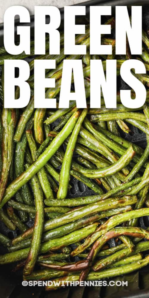 Air Fryer Green Beans in the fryer with a title