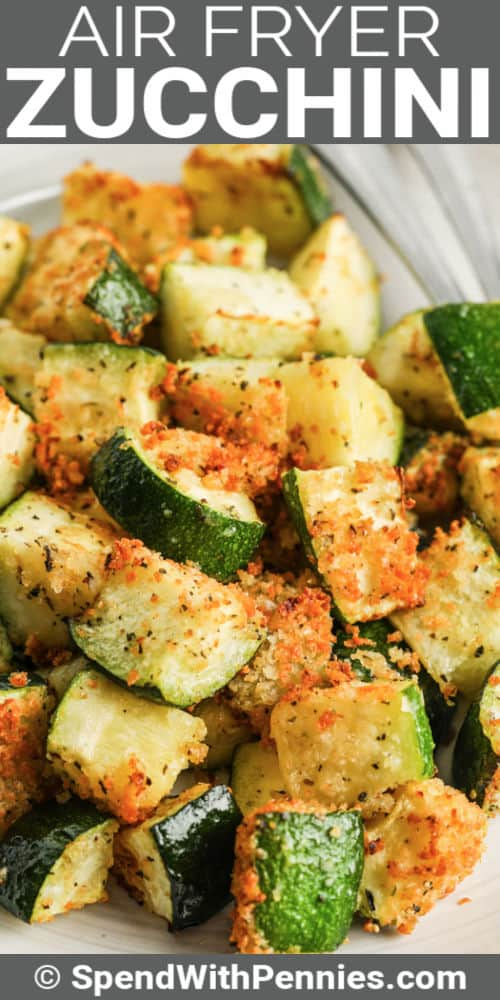 Air Fryer Zucchini on a plate with writing