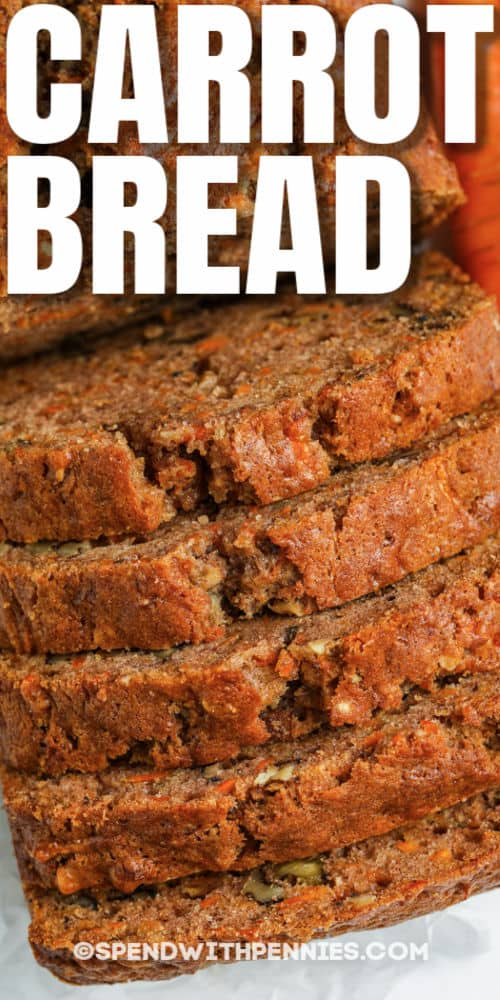 sliced loaf of Carrot Bread with writing