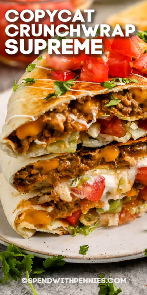 copycat Crunchwrap Supreme on a plate with writing