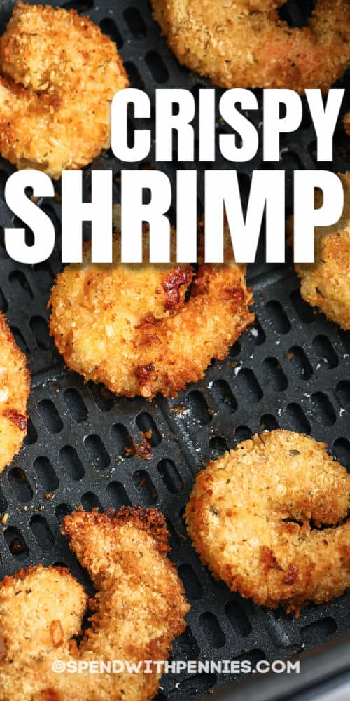 Crispy Air Fryer Shrimp in the air fryer with a title