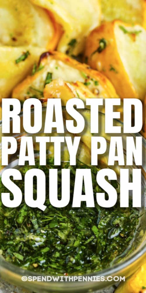 Roasted Patty Pan Squash with Herb Oil close up with a title