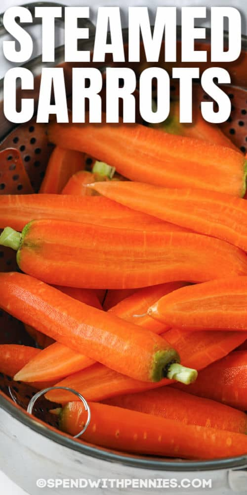 Steamed Carrots in the strainer with a title