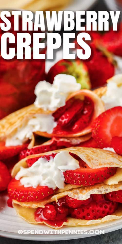 close up of Strawberry Crepes with a title