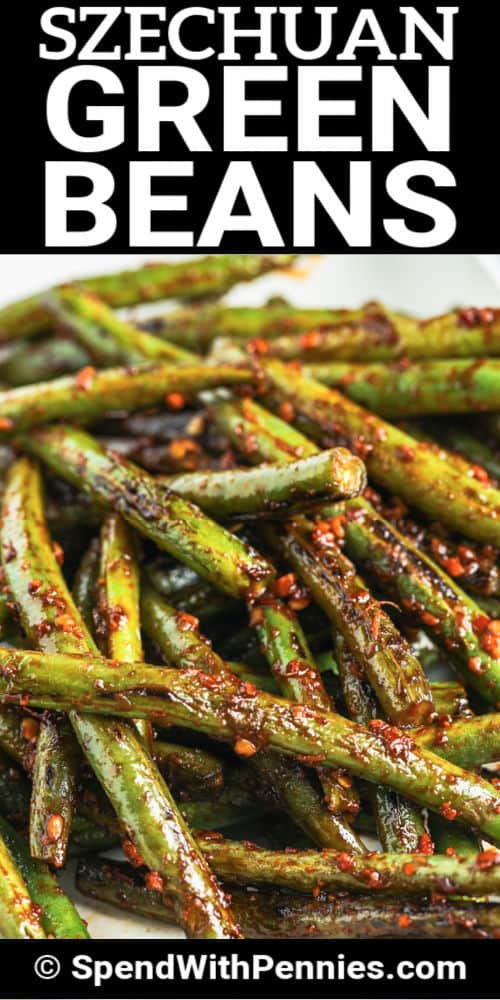 Szechuan Green Beans on a white plate with a title