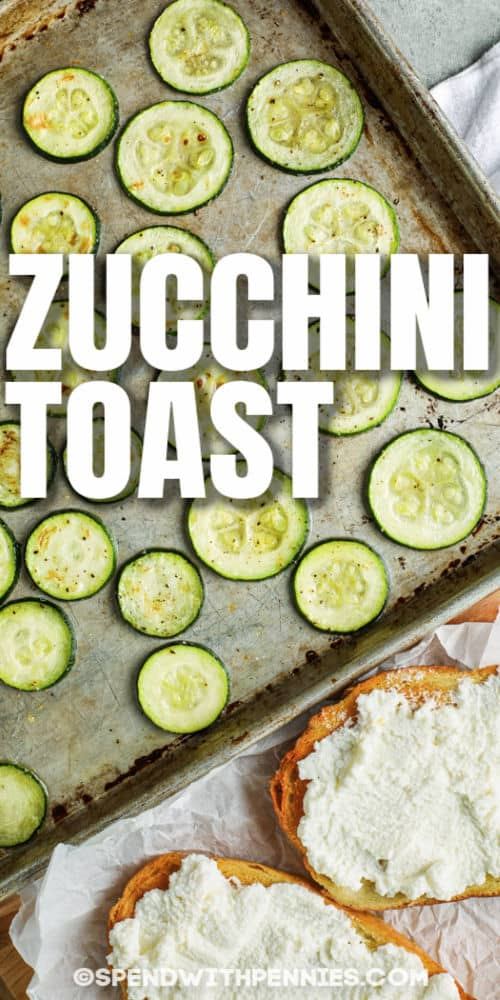 zucchini on a baking sheet to make Zucchini Toast with writing