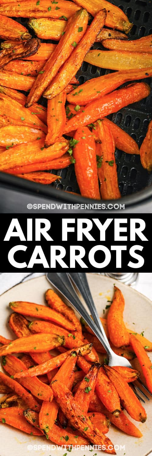 Air Fryer Carrots in the air fryer and plated with a title