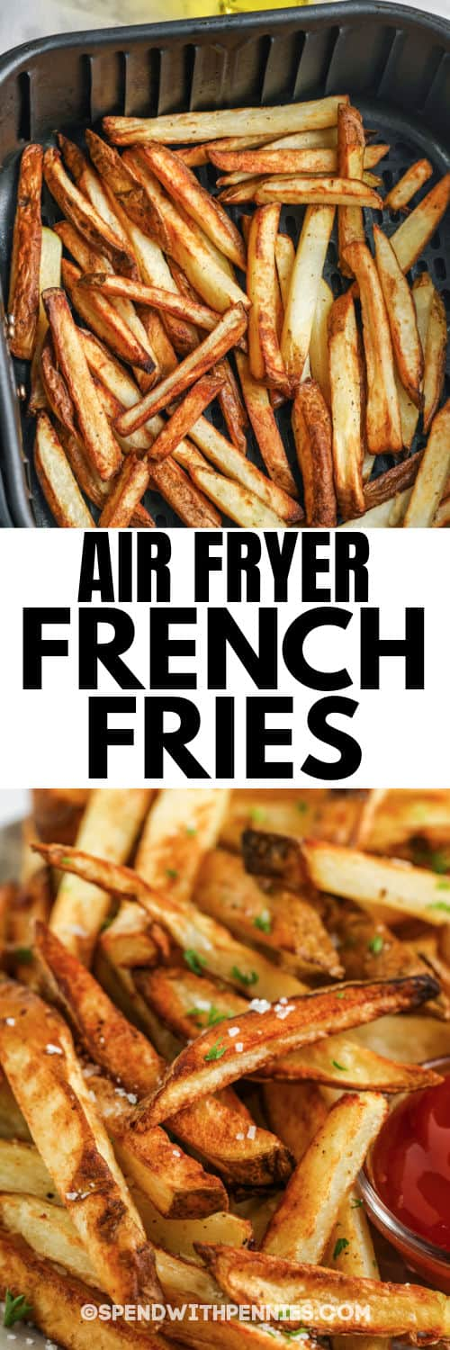 close up of Air Fryer French Fries in the air fryer and on a plate with a title