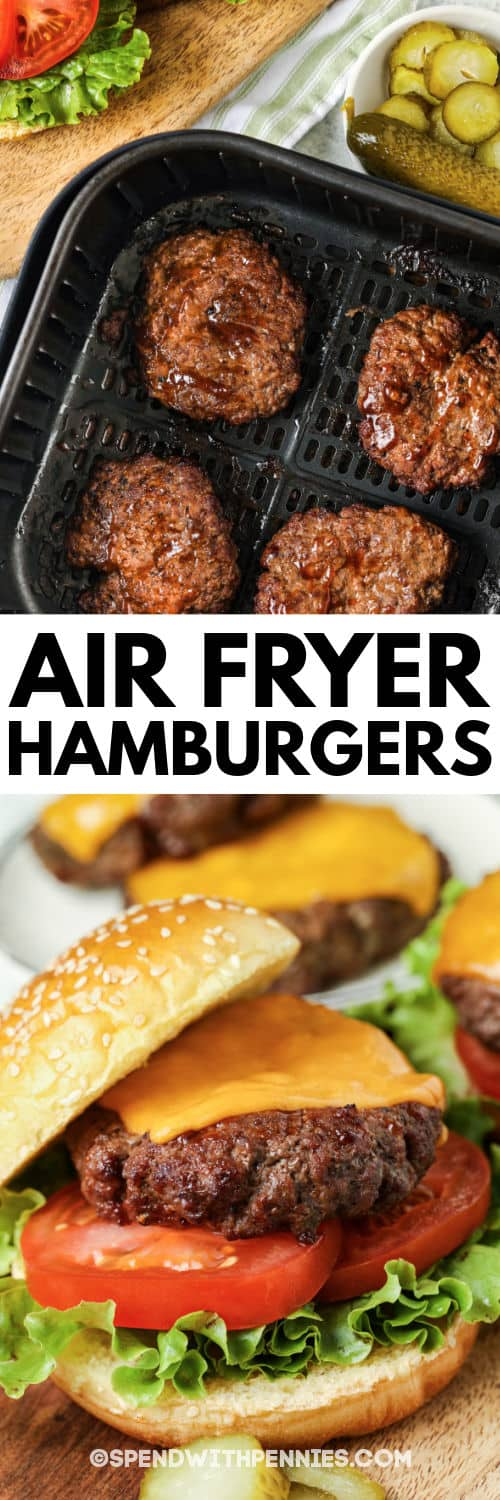 Air Fryer Hamburgers in the air fryer and on a bun with a title