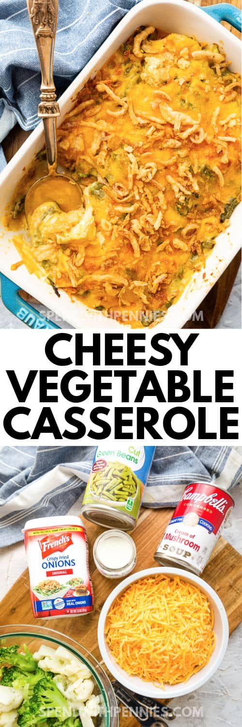 ingredients to make Cheesy Vegetable Casserole with finished dish and writing
