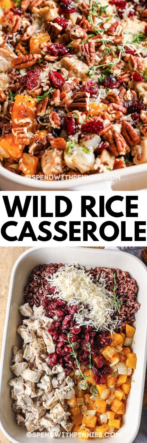 Wild Rice and Chicken Casserole in a casserole dish before and after cooking with a title