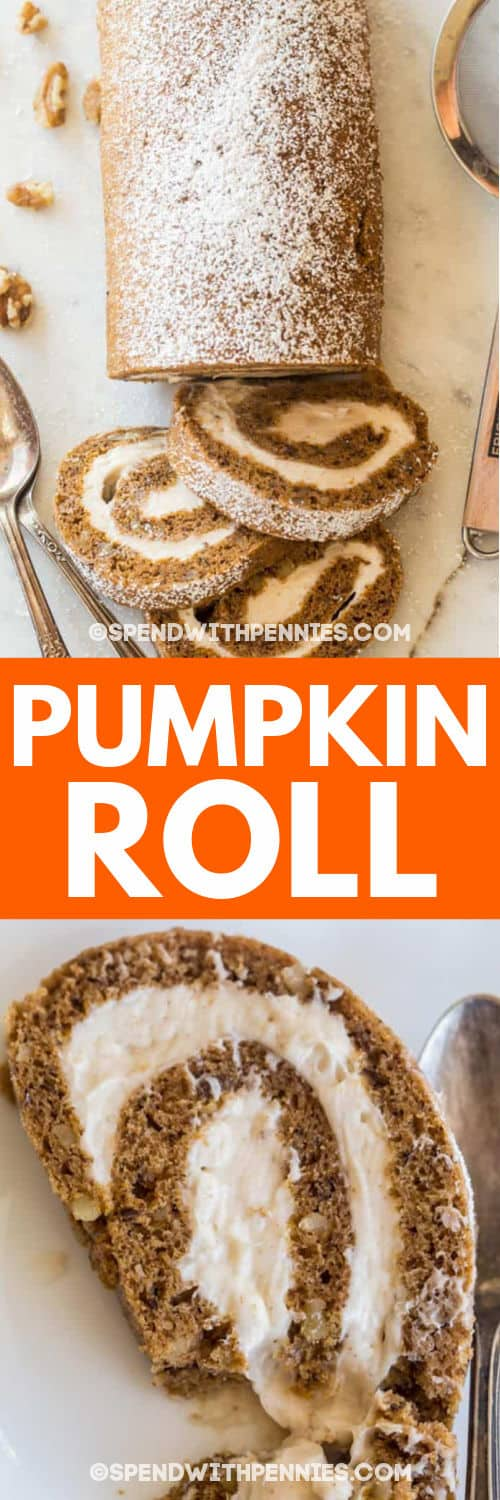 Pumpkin Roll loaf and cut into slices with a title