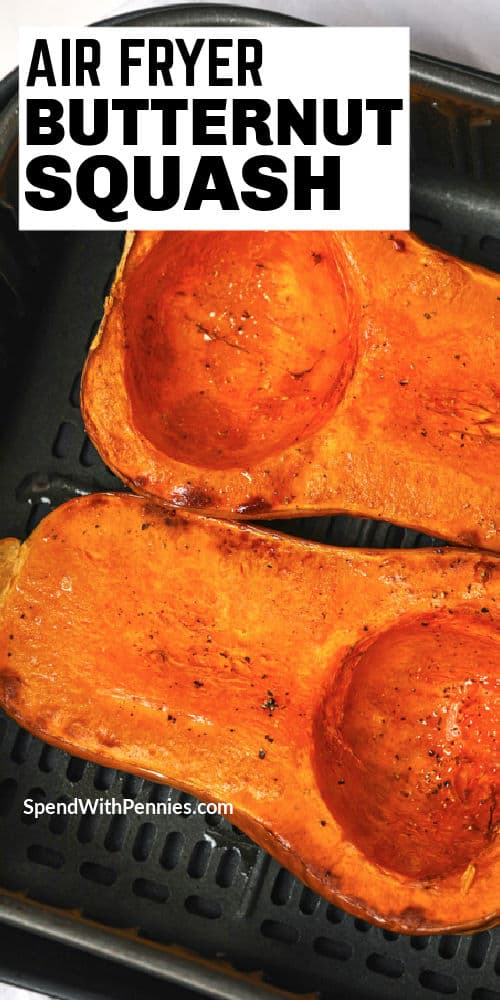 Air Fryer Butternut Squash cooked in the air fryer with a title