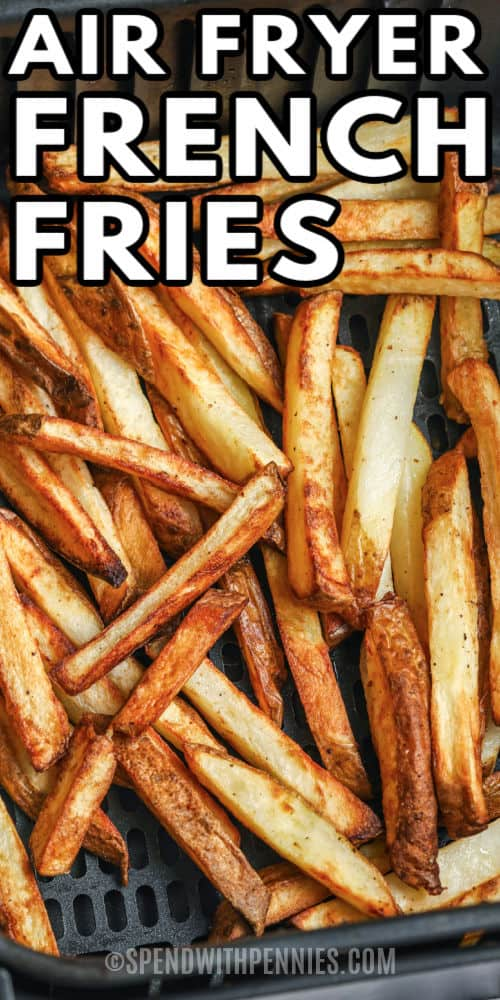 Air Fryer French Fries in the air fryer with a title