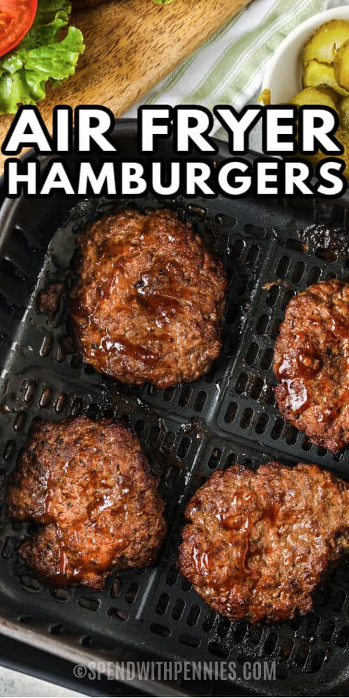 Air Fryer Hamburgers in the air fryer and a title