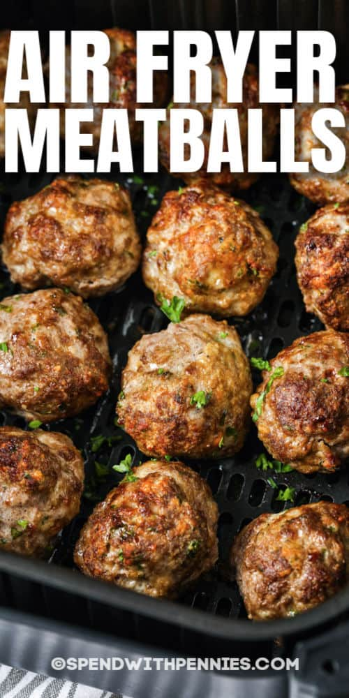 Air Fryer Meatballs cooked with a title