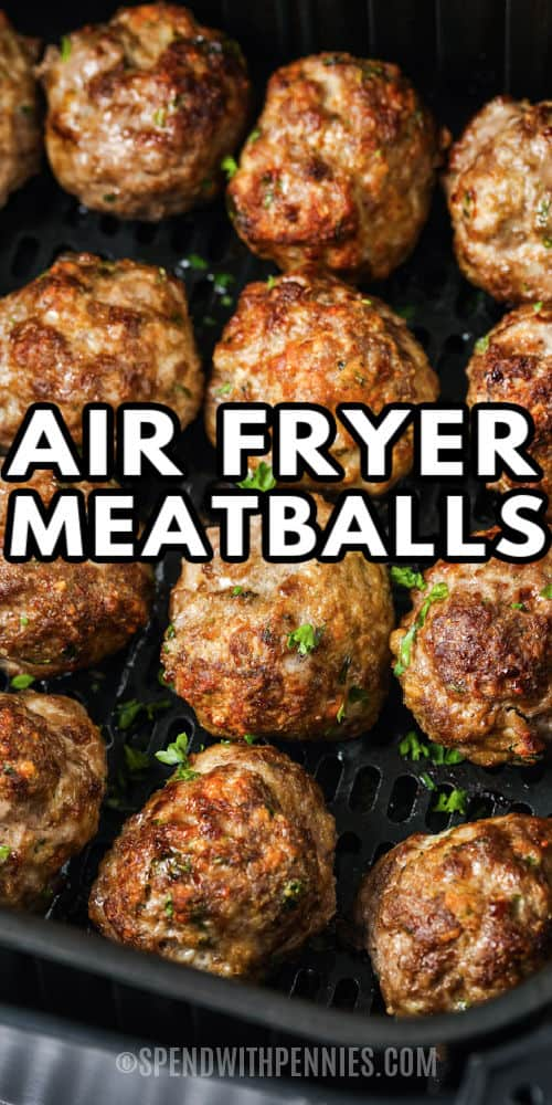 Air Fryer Meatballs cooked in the fryer with a title
