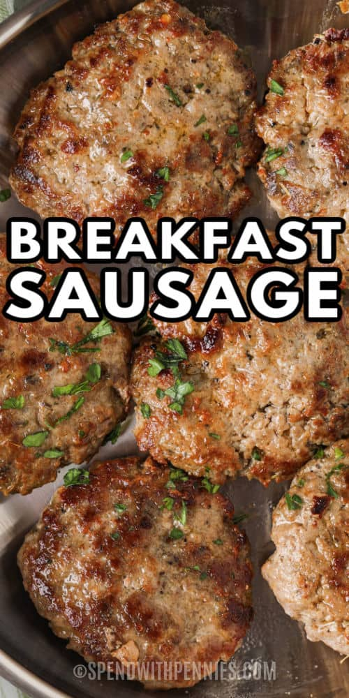 Breakfast Sausage in the pan with a title