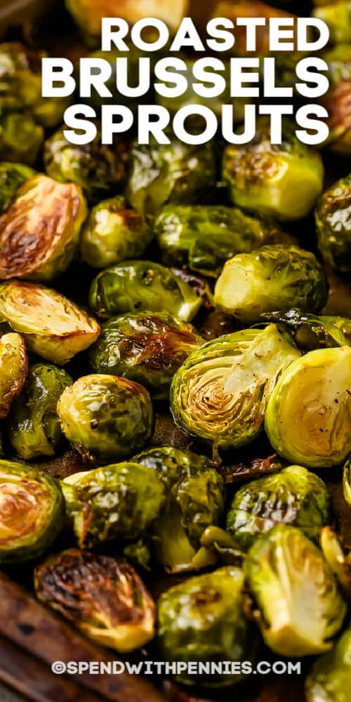 Roasted Brussels Sprouts on a sheet pan with text