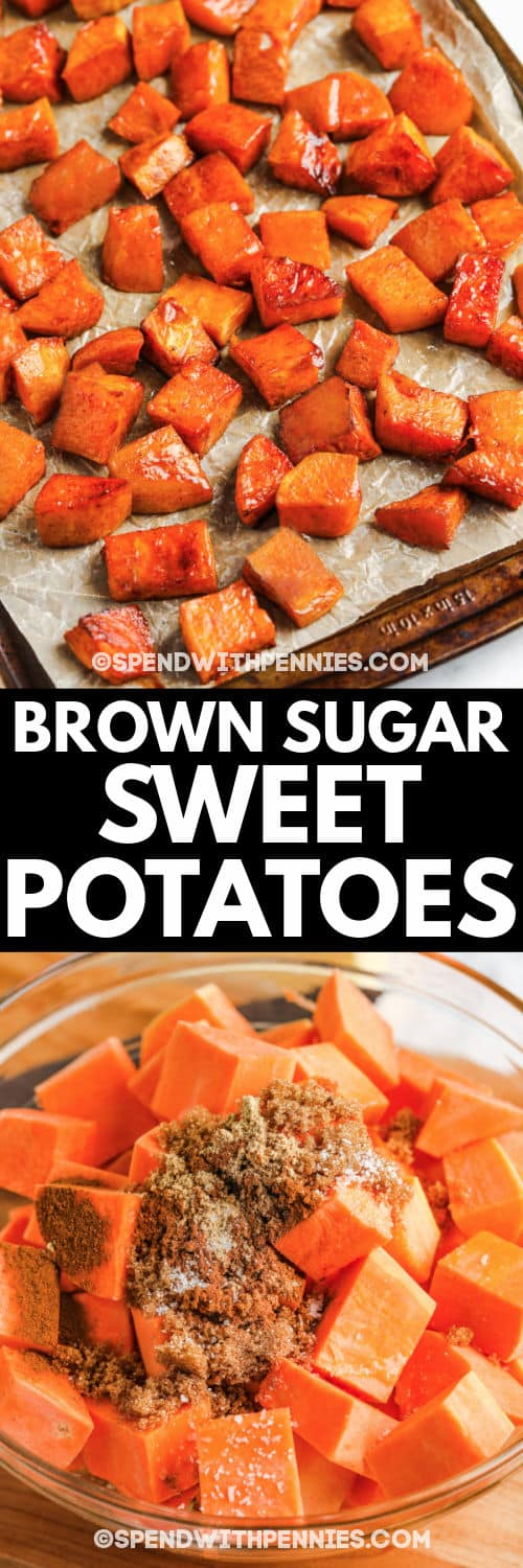 ingredients in a bowl with finished dish of Brown Sugar Roasted Sweet Potatoes and a title
