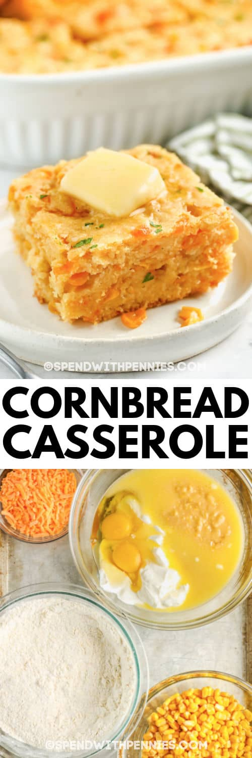 ingredients to make Cornbread Casserole with the final dish and a title
