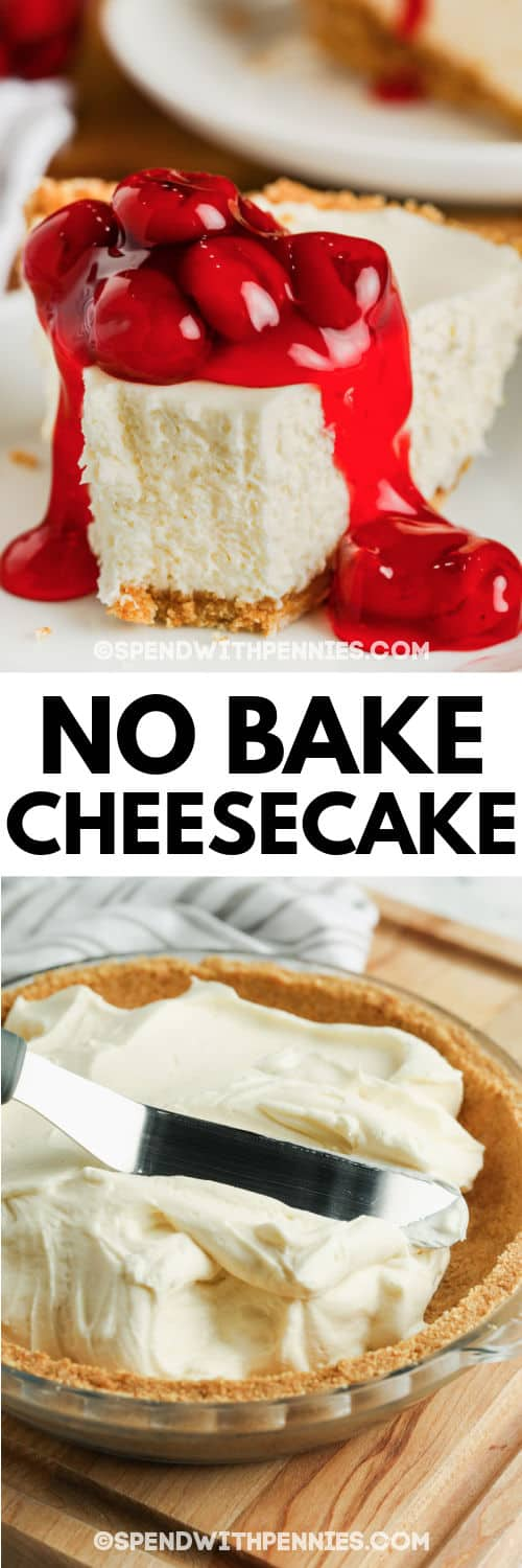 filling a pie shell and finished No Bake Cheesecake on a plate with writing