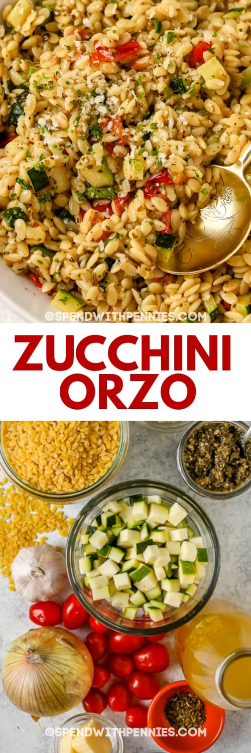 Top image - zucchini orzo being served. Bottom image - zucchini orzo ingredients with a title